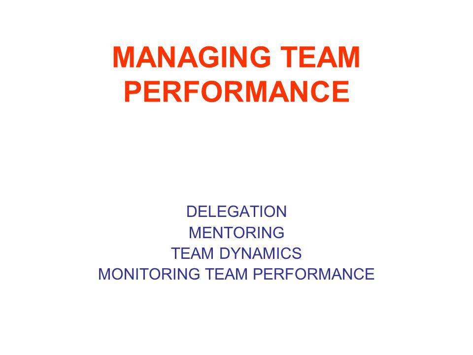 managing team performance Start studying managing teams learn vocabulary, terms, and more with flashcards, games rewards can be provided for teamwork and team performance.