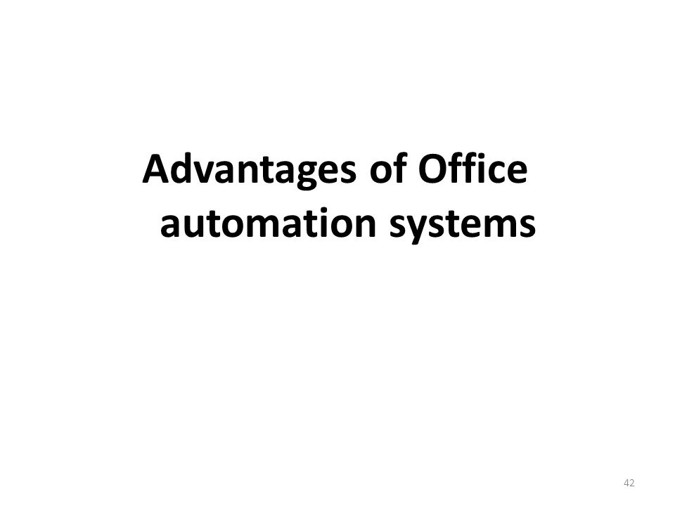 advantages of office automation. 42 advantages of office automation systems e