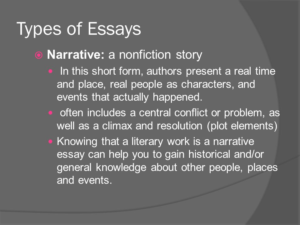Types of Essays Narrative: a nonfiction story