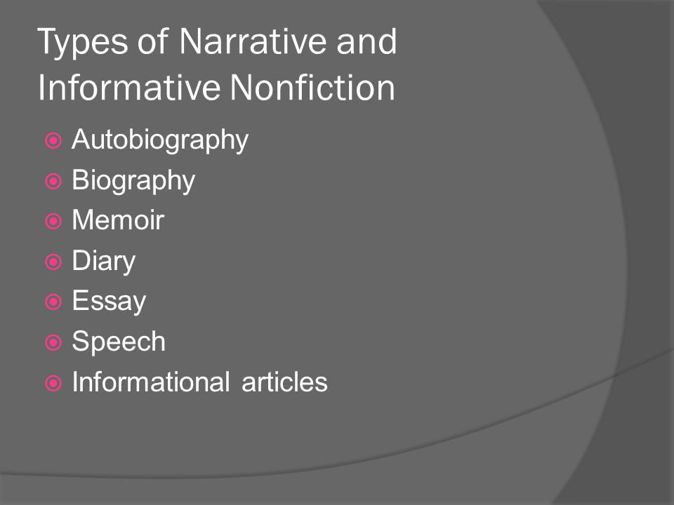 Types of Narrative and Informative Nonfiction