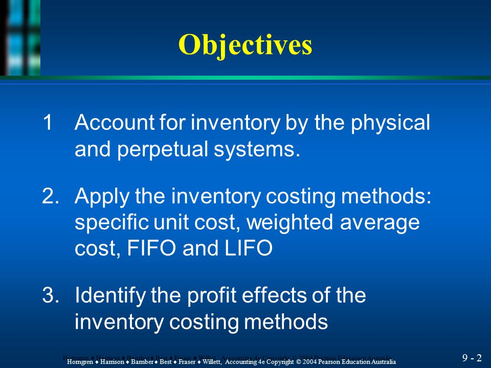 Objectives 1 Account for inventory by the physical and perpetual systems.