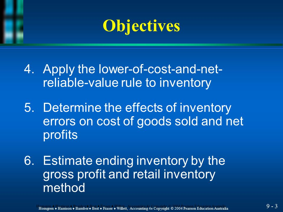Objectives 4. Apply the lower-of-cost-and-net-reliable-value rule to inventory.