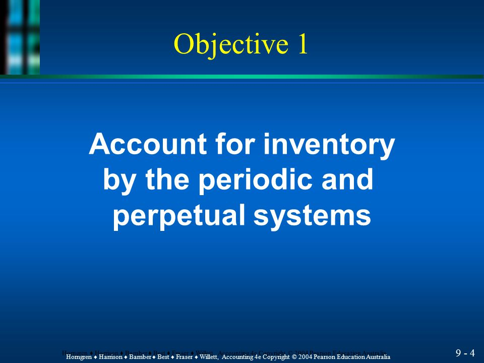 Objective 1 Account for inventory by the periodic and perpetual systems