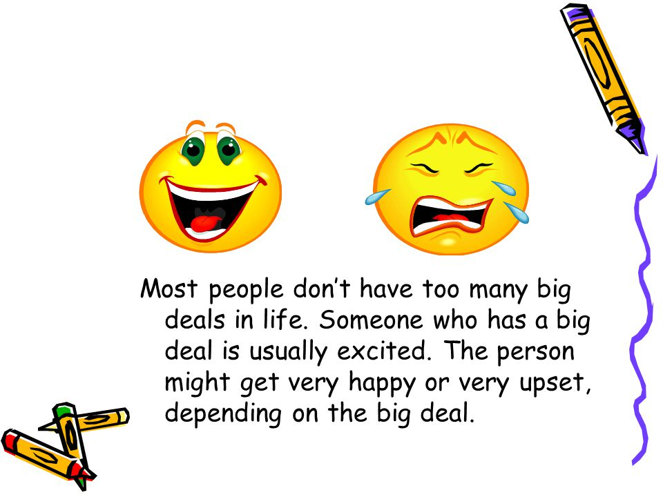 Most people don't have too many big deals in life