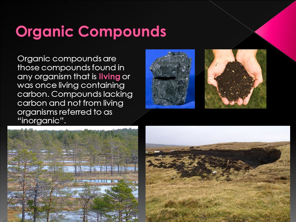 organic molecules in living organisms The modern meaning of organic compound is any compound that contains a significant amount of carbon—even though many of the organic compounds known today have no connection to any substance found in living organisms.