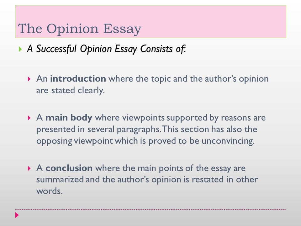 the opinion essay ppt video online  the opinion essay a successful opinion essay consists of