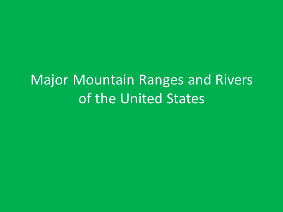 Major Mountain Ranges And Rivers Of The United States Ppt Video - Mountain ranges in the united states