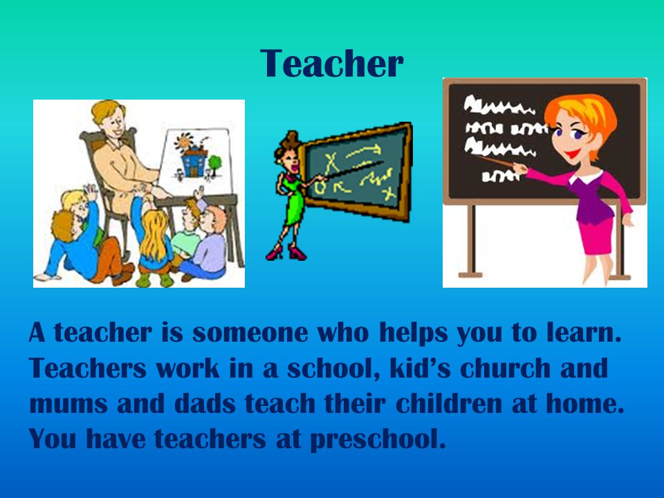 What is a person who helps a student learn called?
