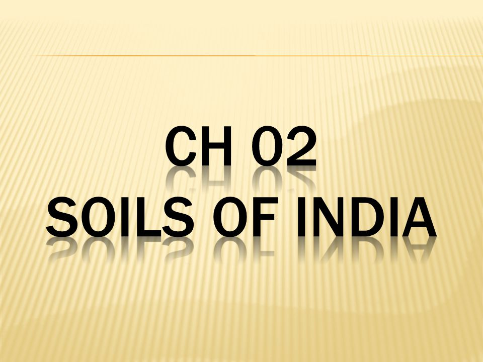 CH 02 SOILS OF INDIA