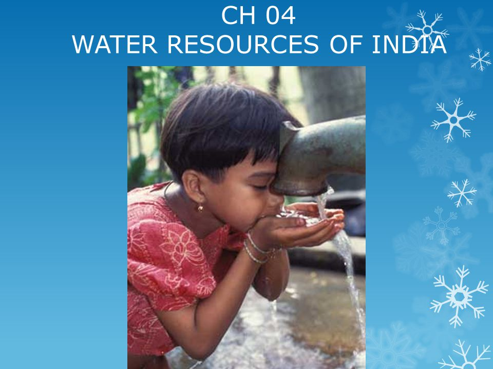 CH 04 WATER RESOURCES OF INDIA