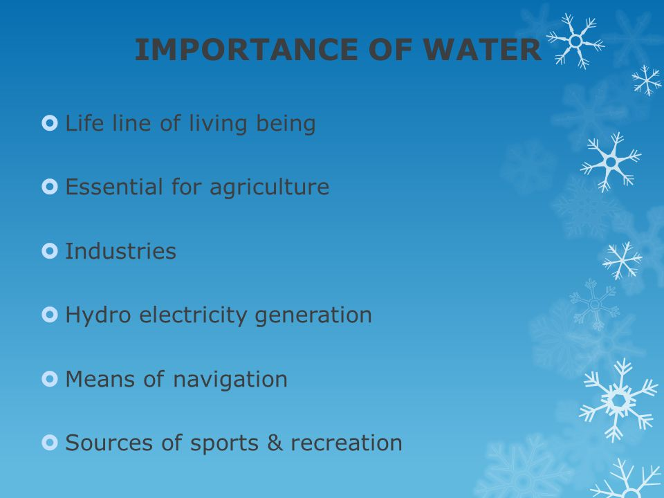 IMPORTANCE OF WATER Life line of living being