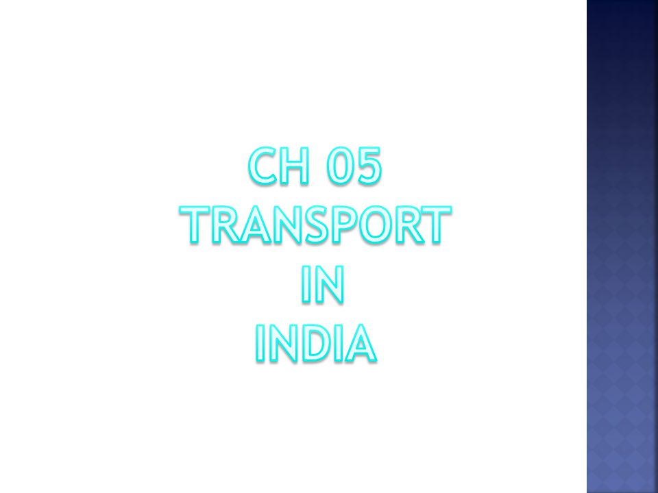 CH 05 TRANSPORT IN INDIA