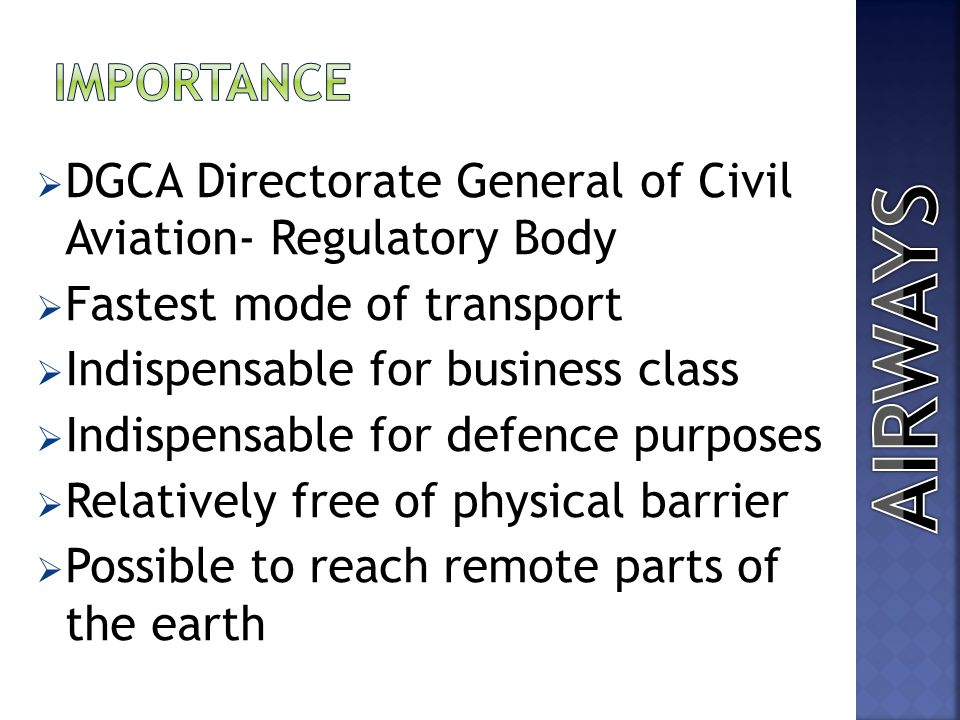 Importance DGCA Directorate General of Civil Aviation- Regulatory Body. Fastest mode of transport.