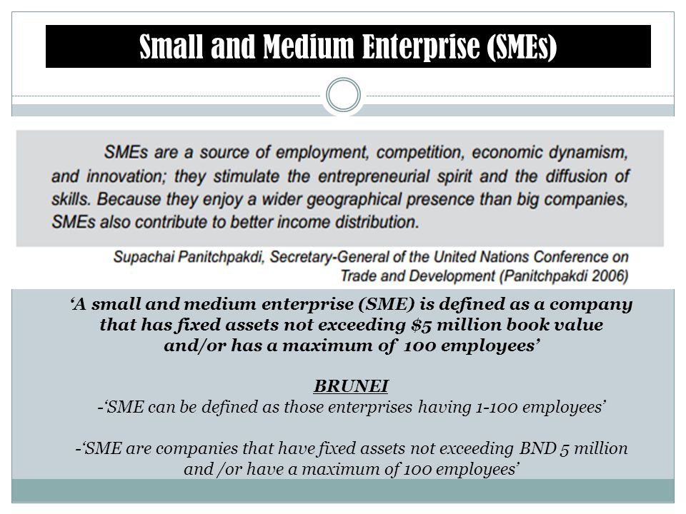 -'SME can be defined as those enterprises having 1-100 employees'