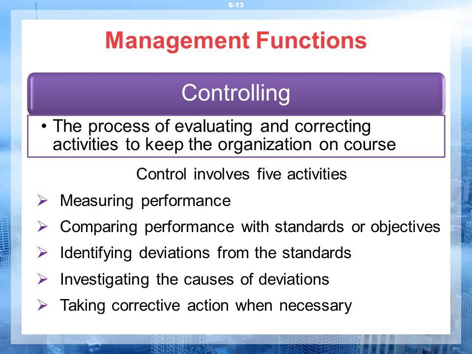 taking corrective action to meet objectives and goals