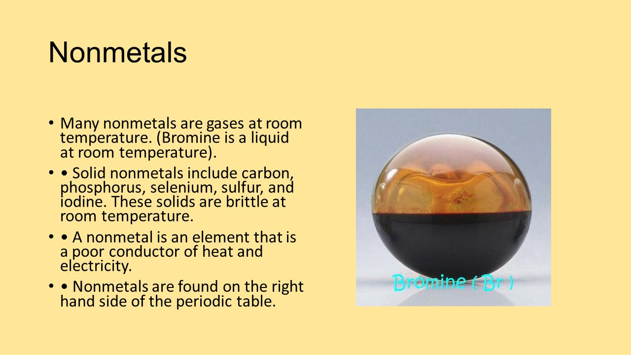 Alkali metals elements in group 1 are called alkali metals ppt periodic table nonmetals many nonmetals are gases at room temperature bromine is a liquid at room gamestrikefo Images
