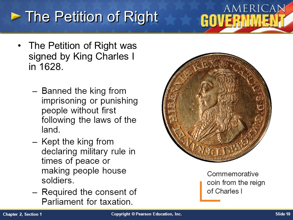 The Petition of Right The Petition of Right was signed by King Charles I in