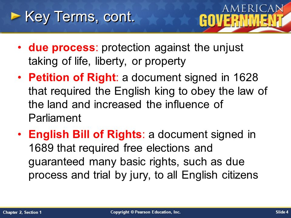 Key Terms, cont. due process: protection against the unjust taking of life, liberty, or property.
