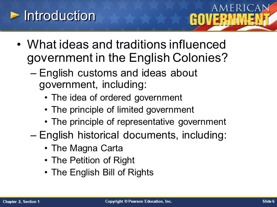 Introduction What ideas and traditions influenced government in the English Colonies English customs and ideas about government, including: