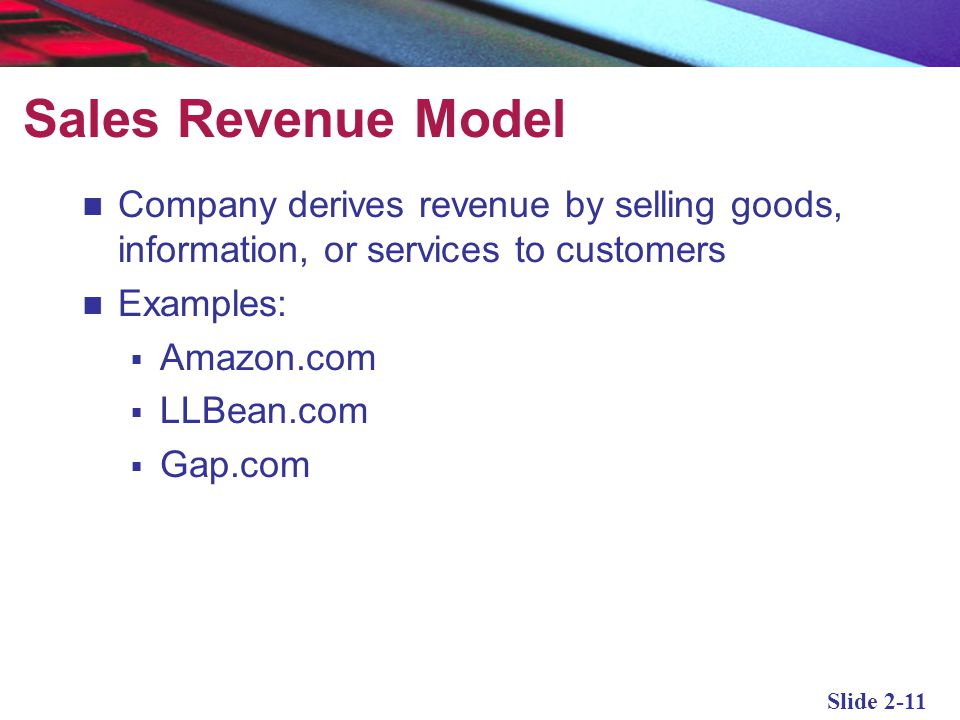 Sales Revenue Model Company derives revenue by selling goods, information, or services to customers.