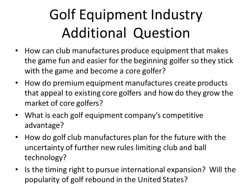 competition in golf equipment industry in Competition in the golf 1 case 4 competition in the golf equipment industry  case 4 competition in the golf equipment industry 1 what are the defining.