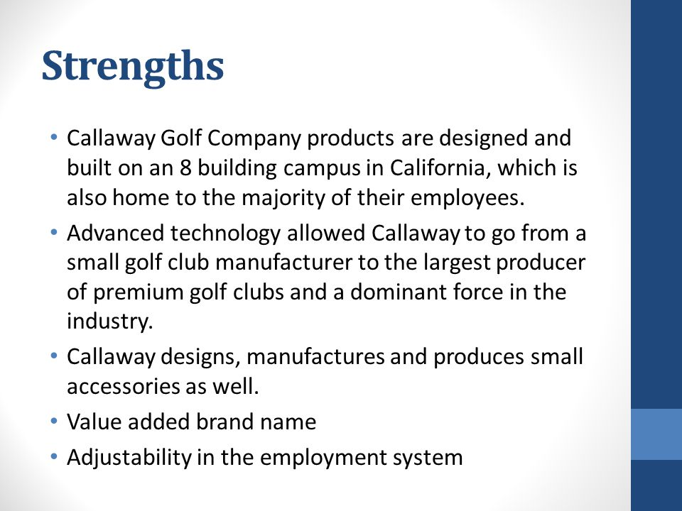 case study analysis callaway golf Case study analysis callaway golf this case study case study analysis callaway golf and other 64,000+ term papers, college essay examples and free essays are available now on reviewessayscom autor: review • march 21, 2011 • case study • 1,362 words (6 pages) • 3,425 views.