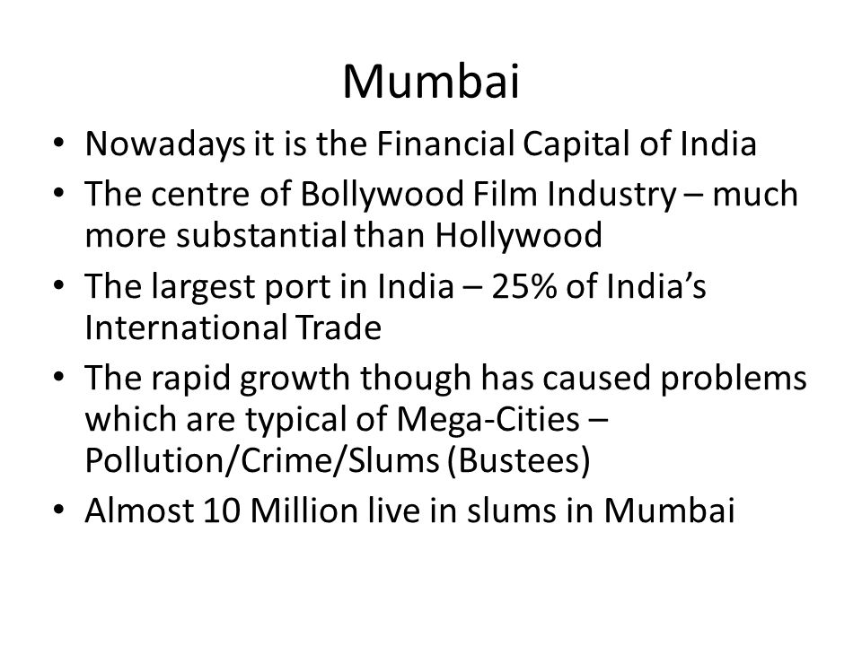 Mumbai Nowadays it is the Financial Capital of India
