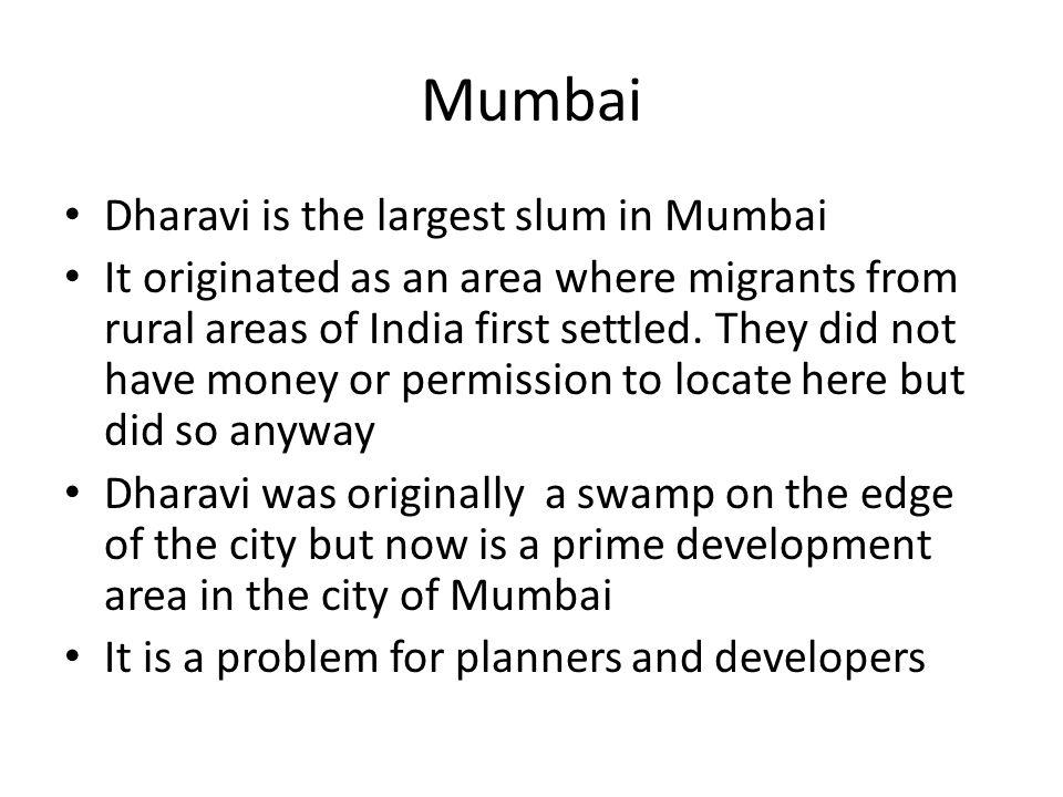 Mumbai Dharavi is the largest slum in Mumbai