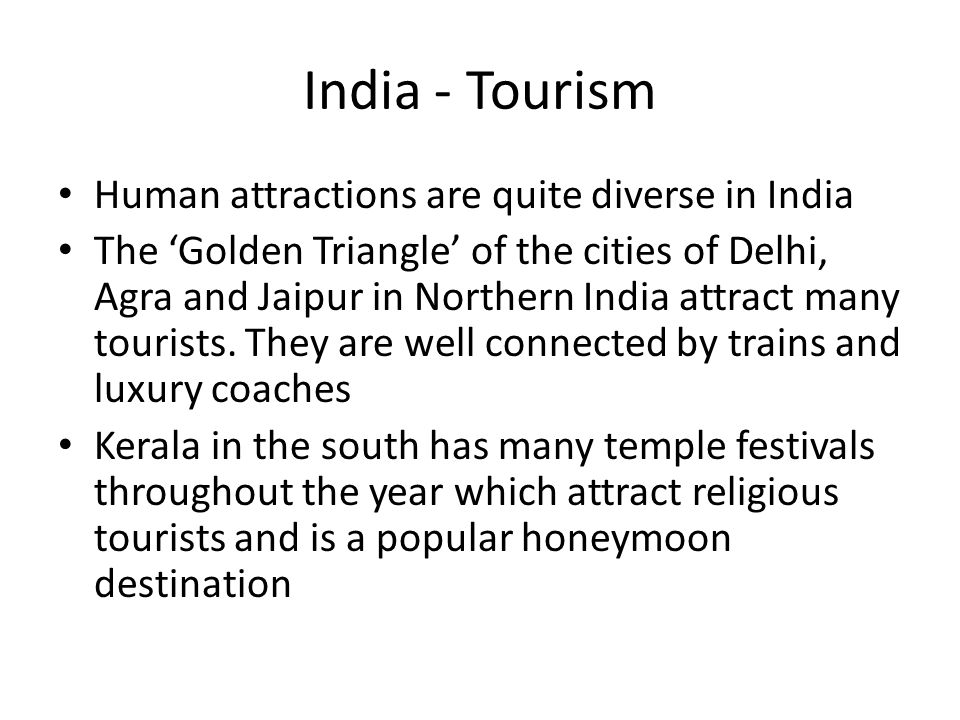 India - Tourism Human attractions are quite diverse in India