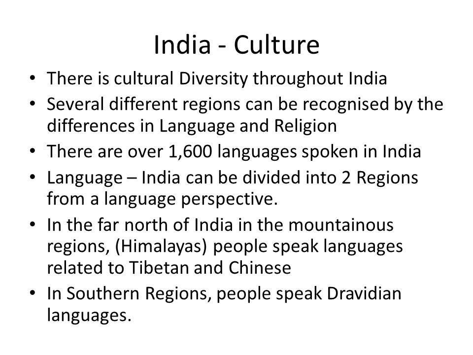 India - Culture There is cultural Diversity throughout India