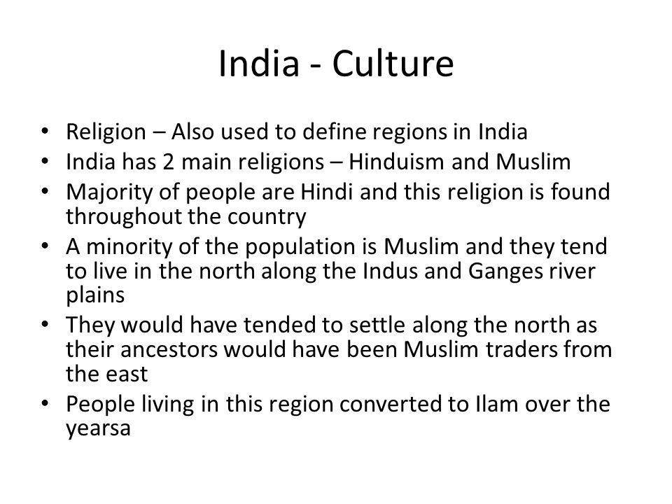 India - Culture Religion – Also used to define regions in India