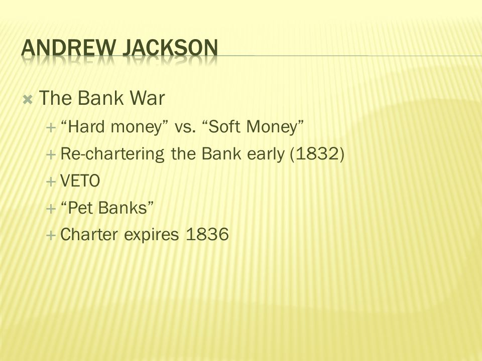 andrew jackson and the bank war summary Chartered in 1816 (for 20 years), the second bank of the united states was headquartered in philadelphia with branches nationally notwithstanding opposition from the jeffersonians, the daunting challenges of paying for the war of 1812 were sufficient to overcome opposition to the chartering of a national bank.