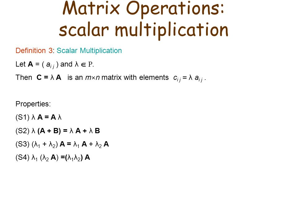 Matrix Operations: scalar multiplication