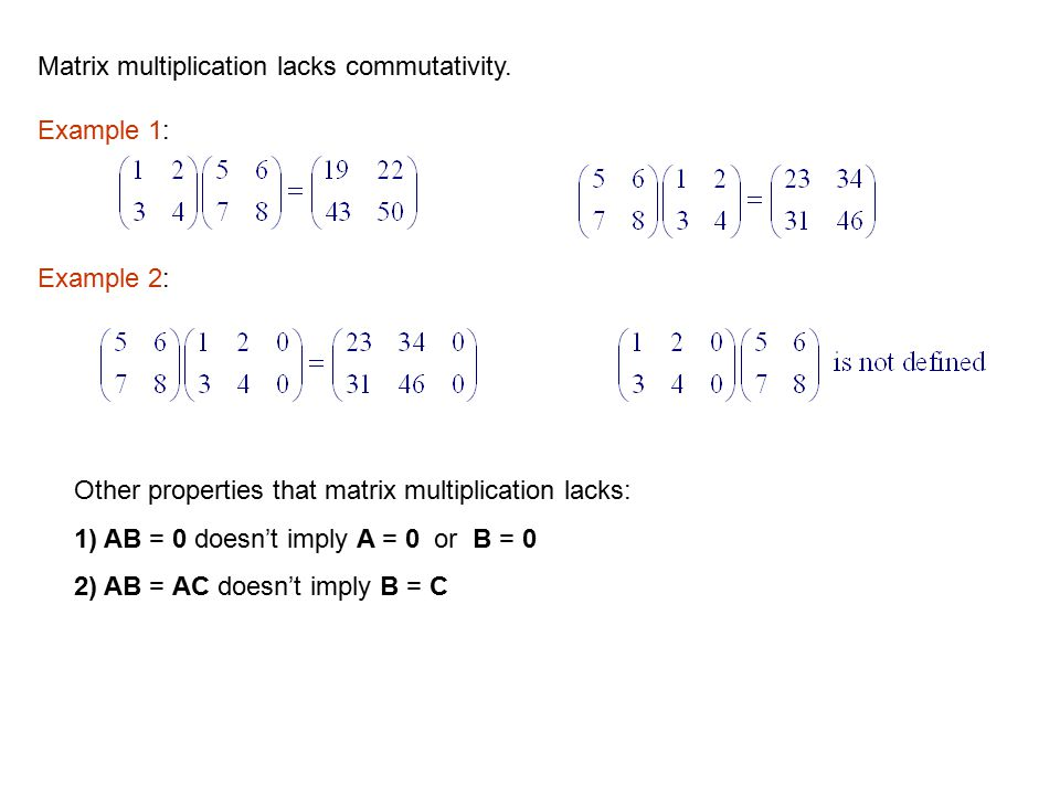 Matrix multiplication lacks commutativity.