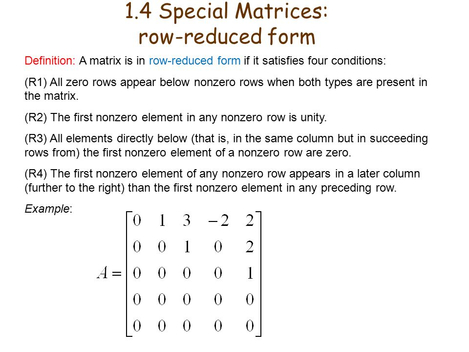 1.4 Special Matrices: row-reduced form