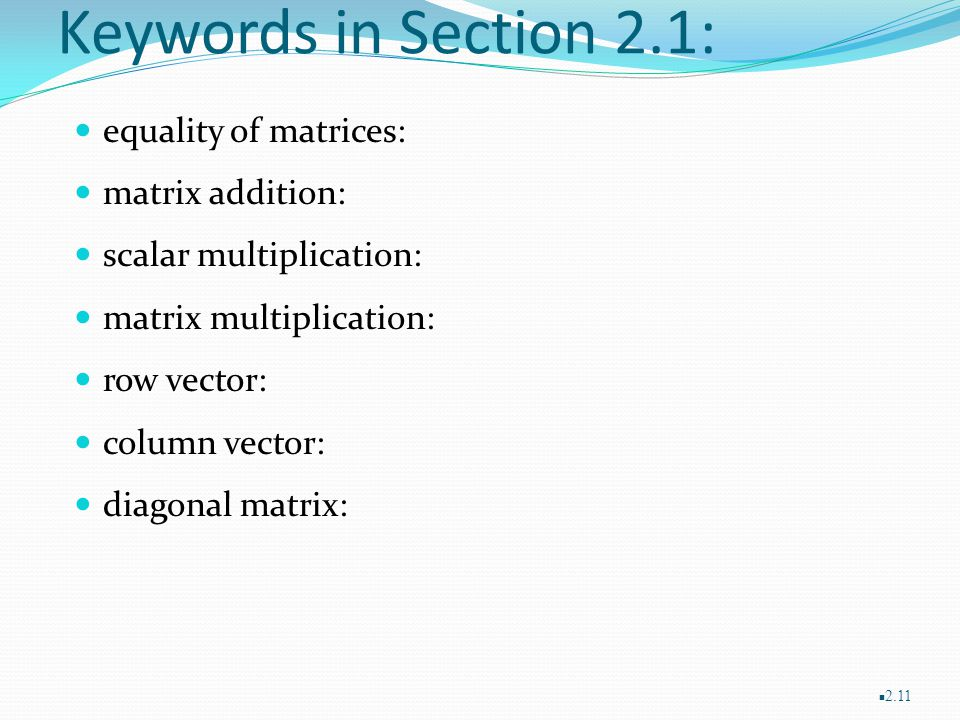 Keywords in Section 2.1: equality of matrices: matrix addition:
