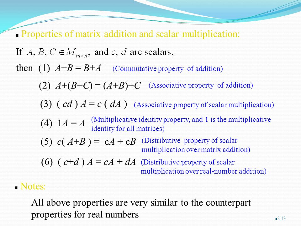 Properties of matrix addition and scalar multiplication: