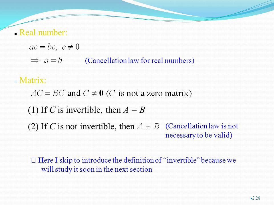 (1) If C is invertible, then A = B (2) If C is not invertible, then
