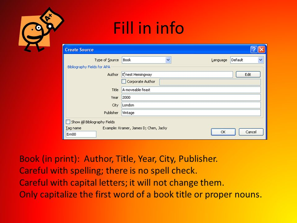 Fill in info Book (in print): Author, Title, Year, City, Publisher.
