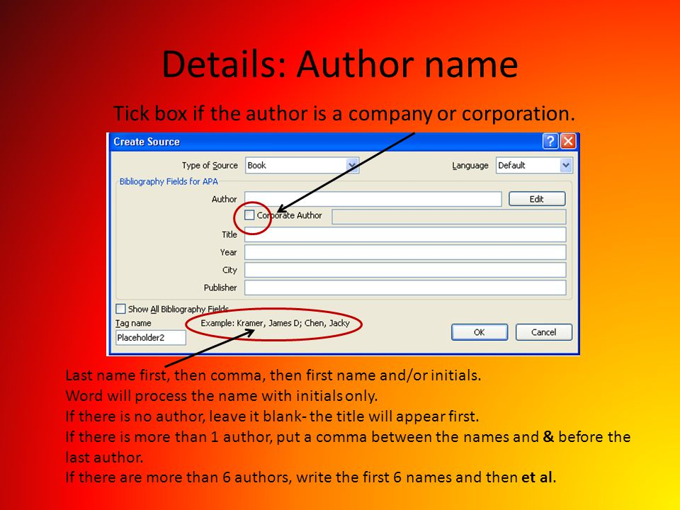 Details: Author name Tick box if the author is a company or corporation. Last name first, then comma, then first name and/or initials.
