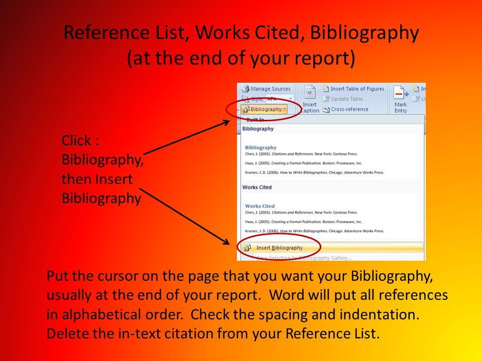 Reference List, Works Cited, Bibliography (at the end of your report)