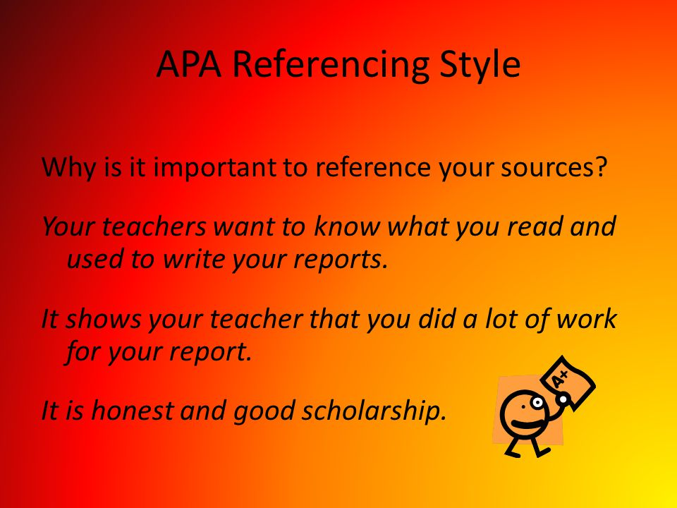 APA Referencing Style Why is it important to reference your sources