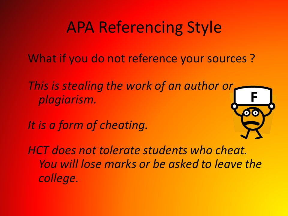 APA Referencing Style F What if you do not reference your sources