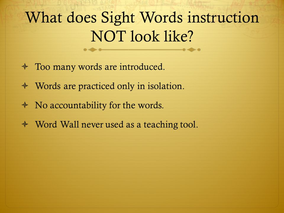 What does Sight Words instruction NOT look like