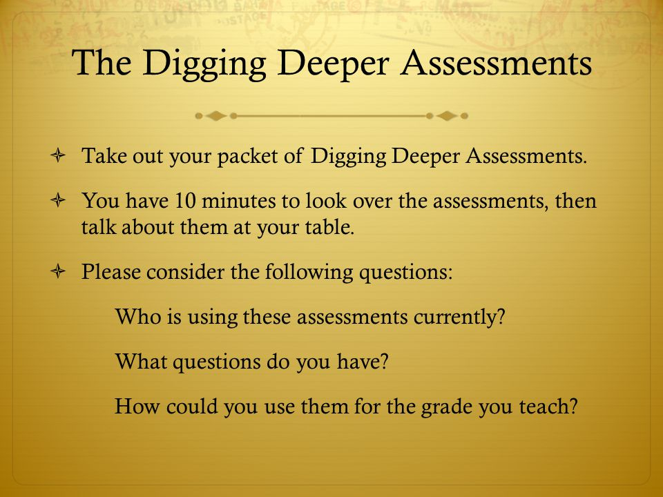 The Digging Deeper Assessments