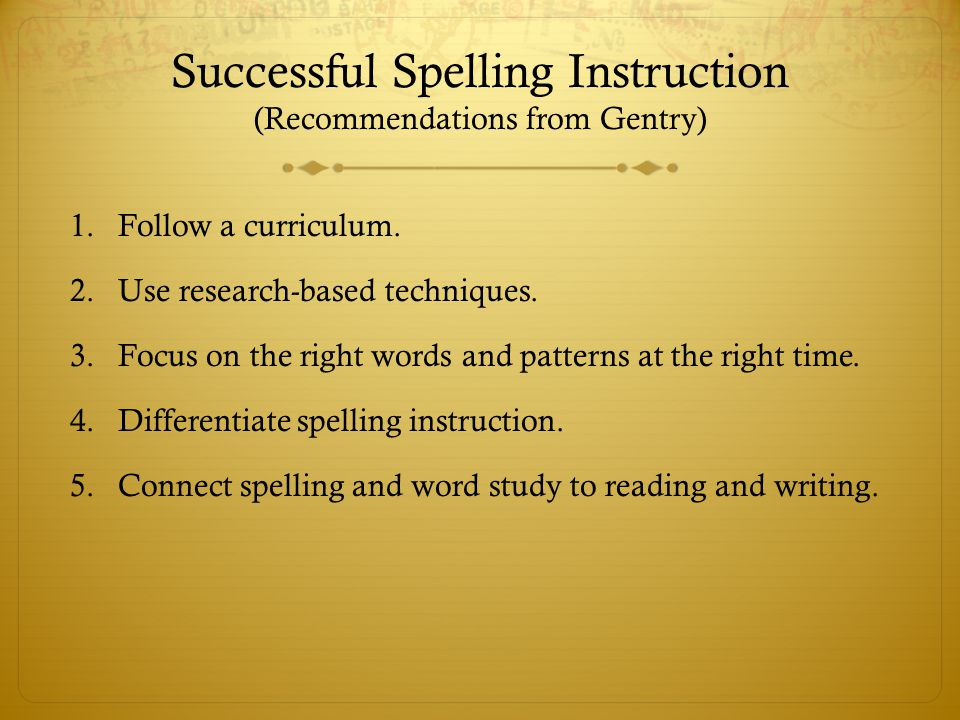 Successful Spelling Instruction (Recommendations from Gentry)