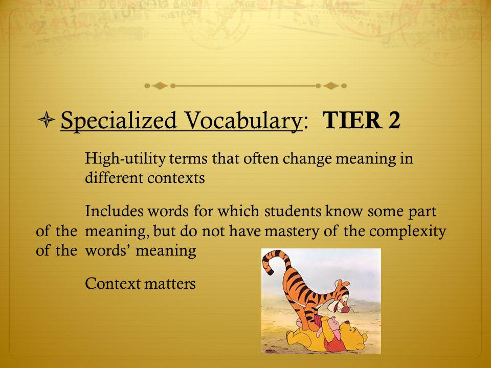 Specialized Vocabulary: TIER 2