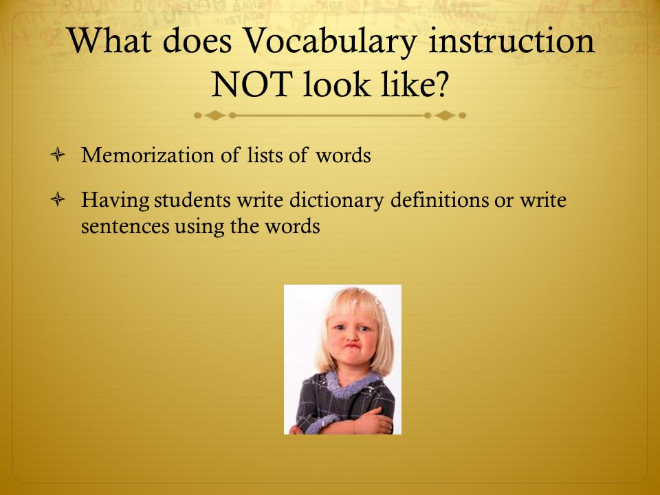 What does Vocabulary instruction NOT look like