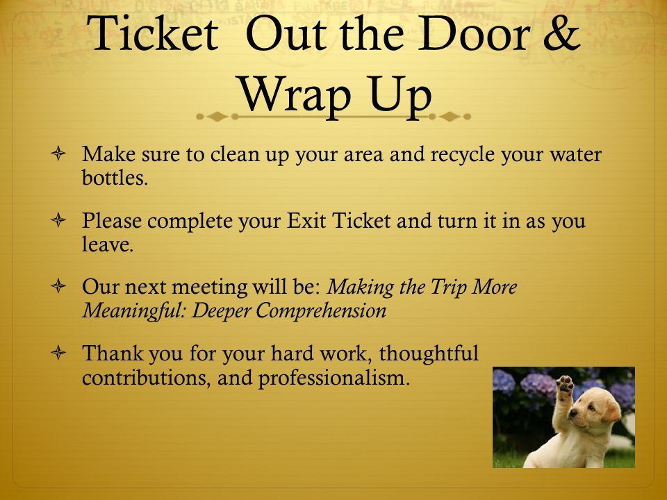 Ticket Out the Door & Wrap Up
