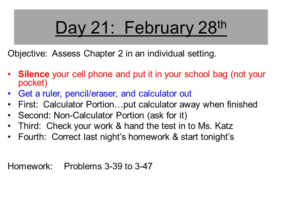 Day 21: February 28th Objective: Assess Chapter 2 in an individual setting.